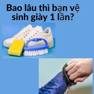 Bao lâu thì bạn vệ sinh giày 1 lần